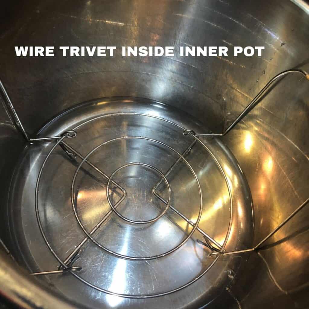 Wire trivet inside the instant pot